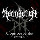 Retribution - Opus Serpentis (Prologue)