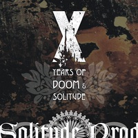 X Years Of Doom & Solitude