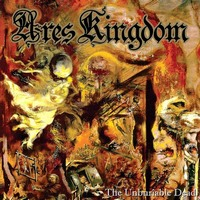 Ares Kingdom - The Unburiable Dead