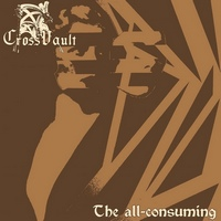 Cross Vault - The All-consuming