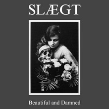 Slægt - Beautiful and Damned
