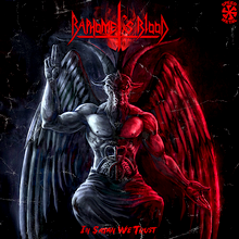 Baphomet's Blood - In Satan We Trust