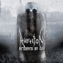 Resurrection - Betrayed by God