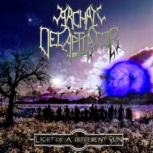 Archaic Decapitator - Light of a Different Sun